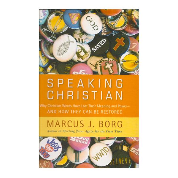 Speaking Christian - The Marcus J Borg Foundation